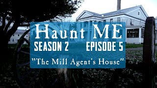"Haunt ME - S2:E5 ""The Moon"" (Mill Agent's House)"