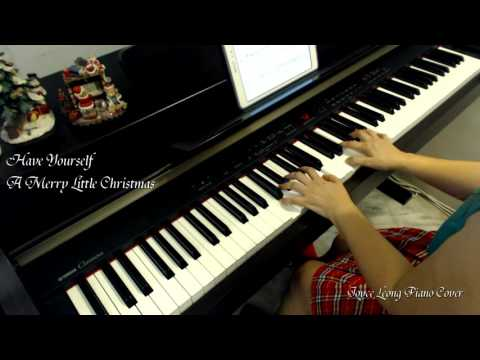 Have Yourself A Merry Little Christmas - Piano cover & Sheets