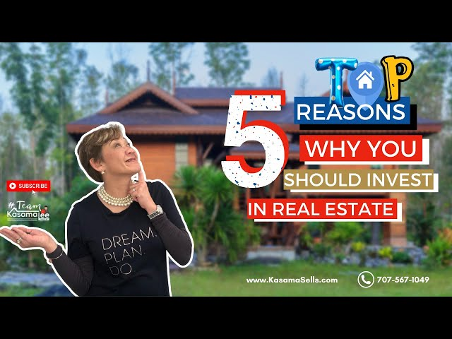 Top 5 Reasons Why You Should Invest In Real Estate   Kasama Lee