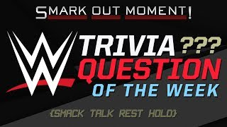 WWE Pro Wrestling Trivia Question of the Week, IWC Outreach & More (Smack Talk 295 Rest Hold)