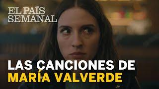 Las canciones de MARÍA VALVERDE   Entrevista   El País Semanal