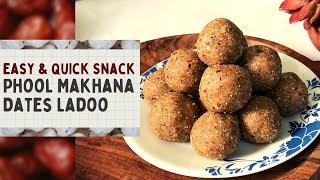 Healthy Phool Makhana Dates Ladoo Recipe  Sugar free, Oil free, Fibre &amp Protein Rich Snack  Hindi