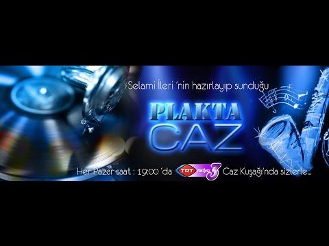 """TRT Radyo-3 Caz Kuşağı """"Plakta Caz"""" Selami İLERİ"""