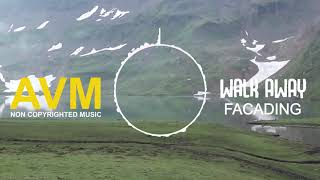 Facading - Walk Away Mp3 Juice Non Copyrighted Music Free Music Mp3 Free Download [AVM Music]