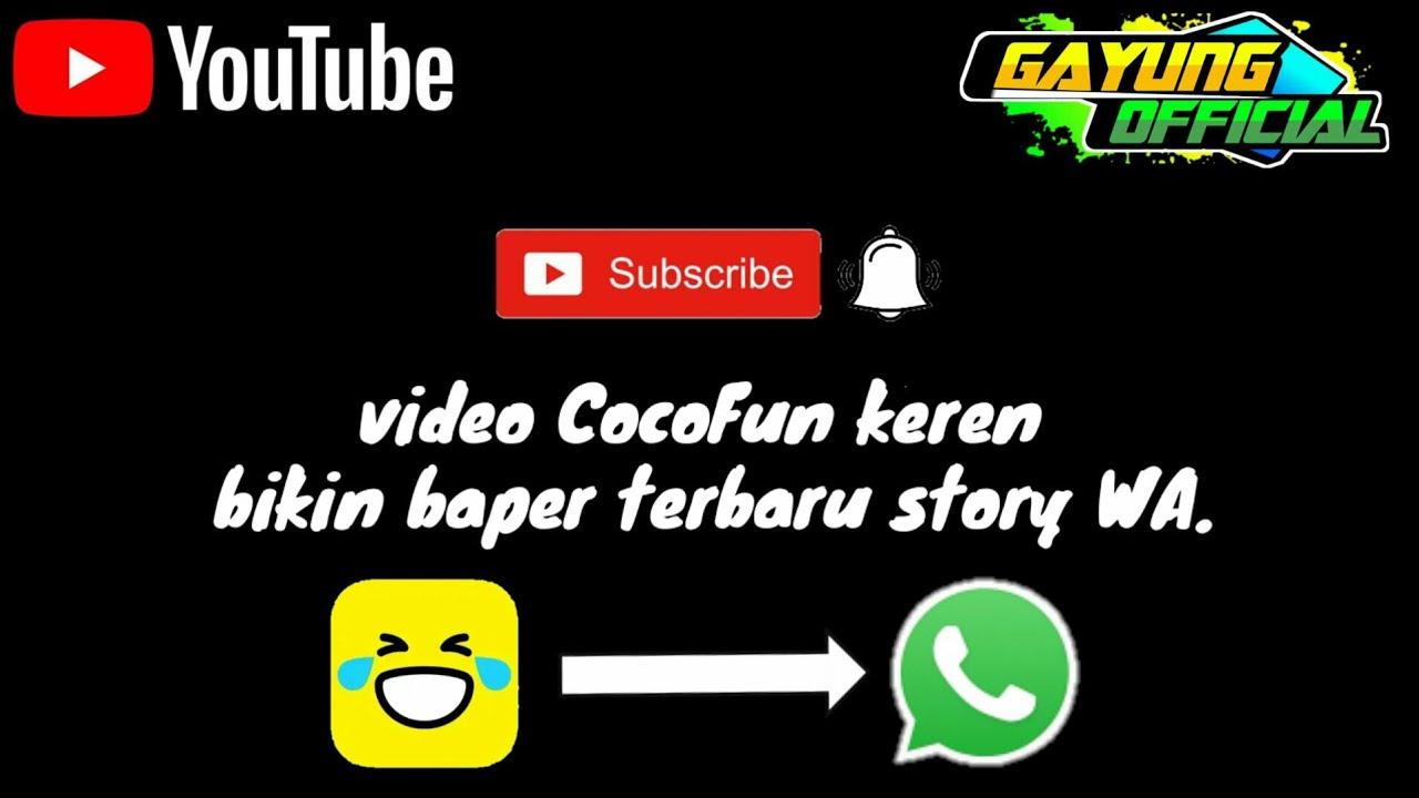 Kumpulan video CocoFun keren bikin baper    story WA ...