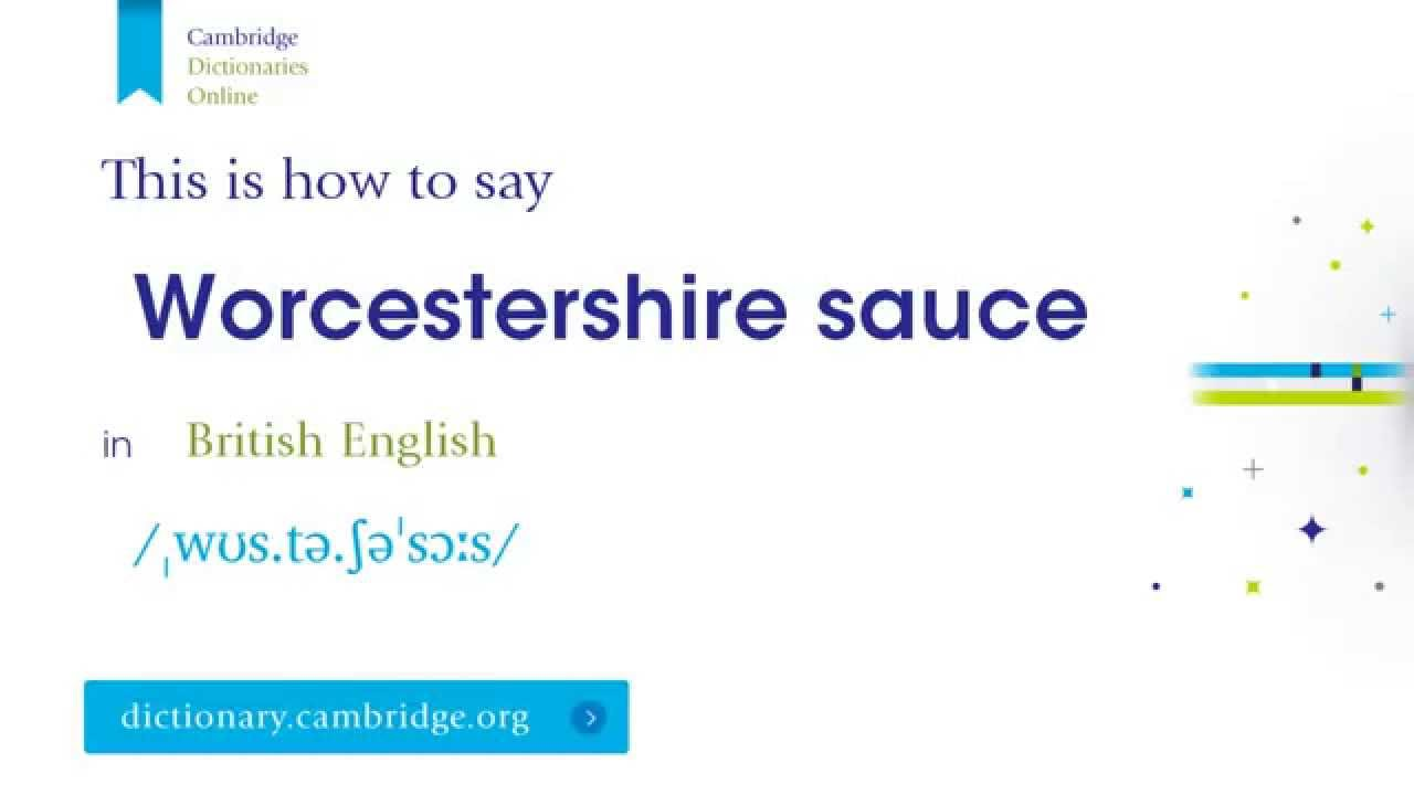 How to say Worcestershire sauce