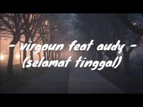 Virgoun feat. Audy - Selamat (Selamat Tinggal) (Official Lyric)
