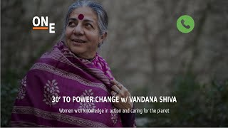 30' to Power CHANGE - Episode 3 - VANDANA SHIVA