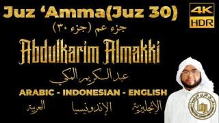 Murottal Quran Juz Amma(Juz 30) - Abdulkarim Almakki   Maqam Ajam/Jiharkah 4K