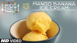 Mango Banana ICE CREAM - Kids Diet Program by Guru Mann || Kids Healthy Cuisines
