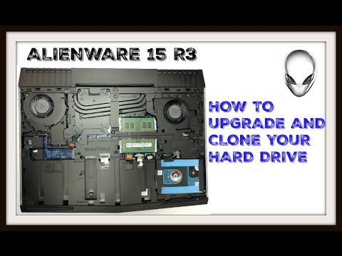 ALIENWARE 15 R3 -  UPGRADING/CLONE THE HARD DRIVE AND LOOK AT THE BIOS