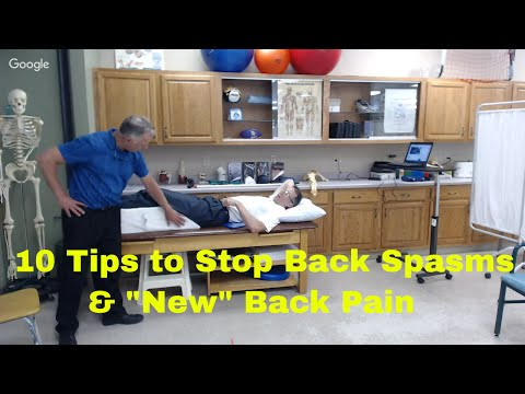 """10 Tips to Stop Back Spasms & """"New"""" Back Pain (Recently Started)"""