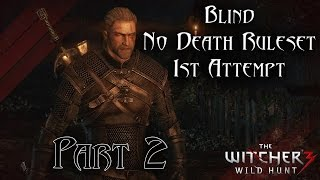 TW3 - Blind No Death Ruleset - 1st Attempt - Part 2 [Drowner Oneshot]
