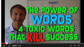The Power Of Words - 4 Toxic Words That Kill Success