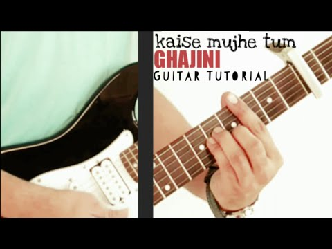 Kaise Mujhe Tum Mil Gayi | Ghajini | Guitar Lesson | Intro | Chords | Strumming Pattern | Tutorial |