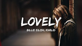 Billie Eilish, Khalid - lovely (Lyrics / Lyrics)