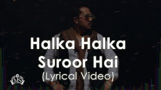 Halka Halka Suroor Hai | Lyrical Video | Mika Singh | A Tribute To Nusrat Fateh Ali Khan
