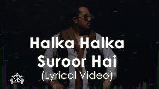 Halka Halka Suroor Hai   Lyrical Video   Mika Singh   A Tribute To Nusrat Fateh Ali Khan
