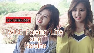Video How would TWICE Foreign Line sing Heroine (Sunmi) | Line Distribution download MP3, 3GP, MP4, WEBM, AVI, FLV Juni 2018