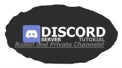 Discord Rollen Erstellen und Private Channel's [1080p/Deutsch]