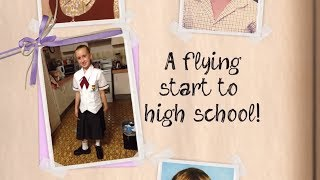 A FLYING START TO HIGH SCHOOL!