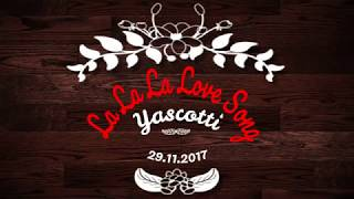 "2017.11.29 Yascotti One Man Live ""QUINQUE"" ""La La La Love Song"" Cov..."