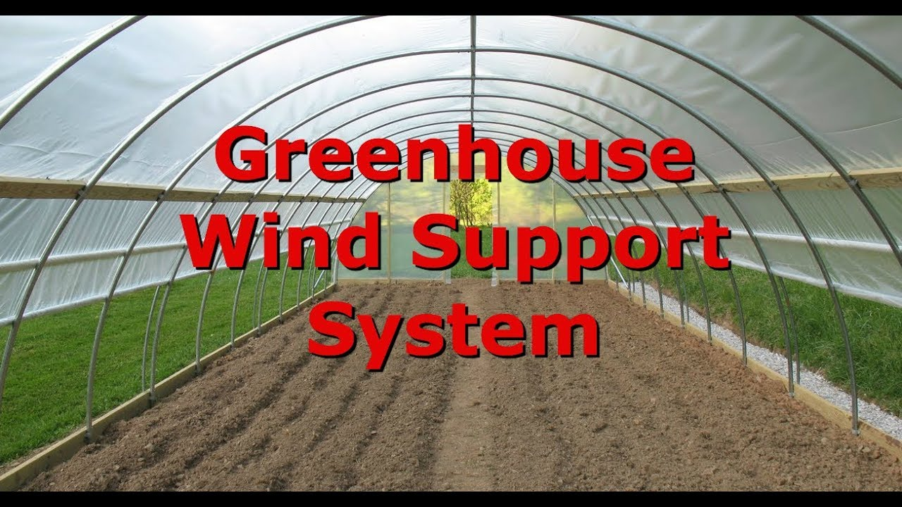 Greenhouse Frame Support System For High Wind Youtube