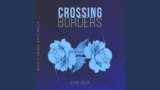 Echo Deep - Crossing Borders (Original Mix)