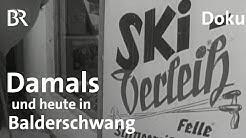 Balderschwang gestern und heute: Wintersport im Wandel   Schwaben & Altbayern   BR