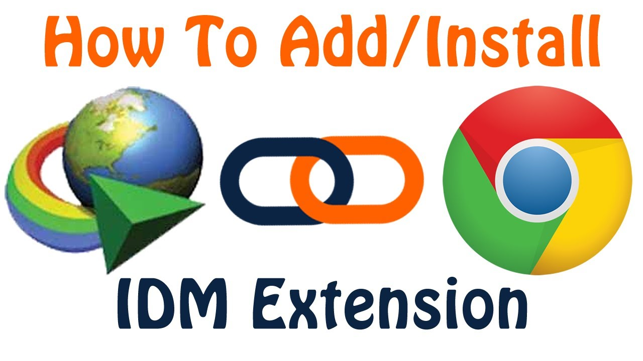 How To Add IDM (Internet Download Manager) Extension To Google Chrome  Browser