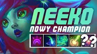 NEEKO - NOWY CHAMPION W LEAGUE OF LEGENDS!