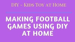 Diy - Kids Toy Making - Football / Soccer Game Board