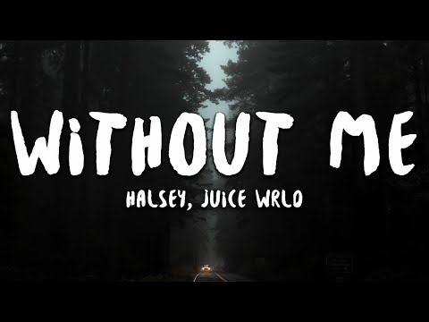 Halsey - Without Me (Lyrics) Ft. Juice WRLD