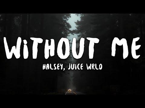 Halsey - Without Me (Lyrics) ft. Juice WRLD Mp3