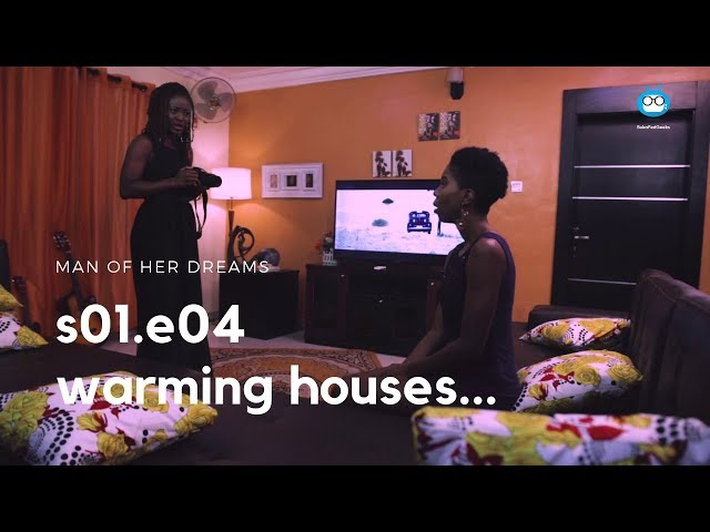 MAN OF HER DREAMS: S01E04 – Warming Houses