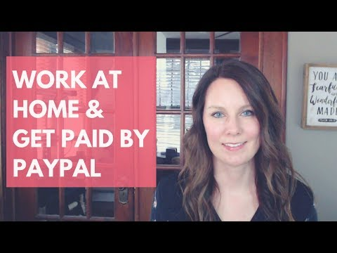 Work at Home & Get Paid with PayPal
