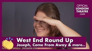 West End Round Up Ep. 4  - Joseph Opening Night, Come From Away & Fame and more....
