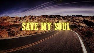 Blues Saraceno - Save My Soul (Lyric Video)