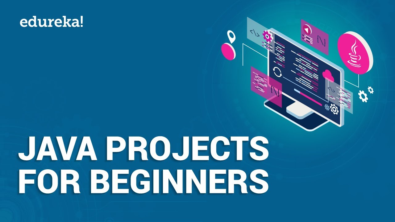 Java Projects for Beginners | Java Open Source Projects | Java  Certification Training | Edureka
