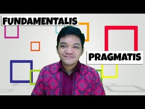 Belajar Kata Ilmiah - Part 4: Fundamentalis & Pragmatis