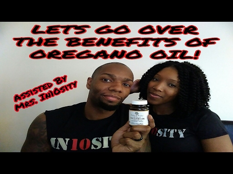THE AMAZING BENEFITS OF OREGANO OIL! (ASSISTED BY MRS. IN10SITY)