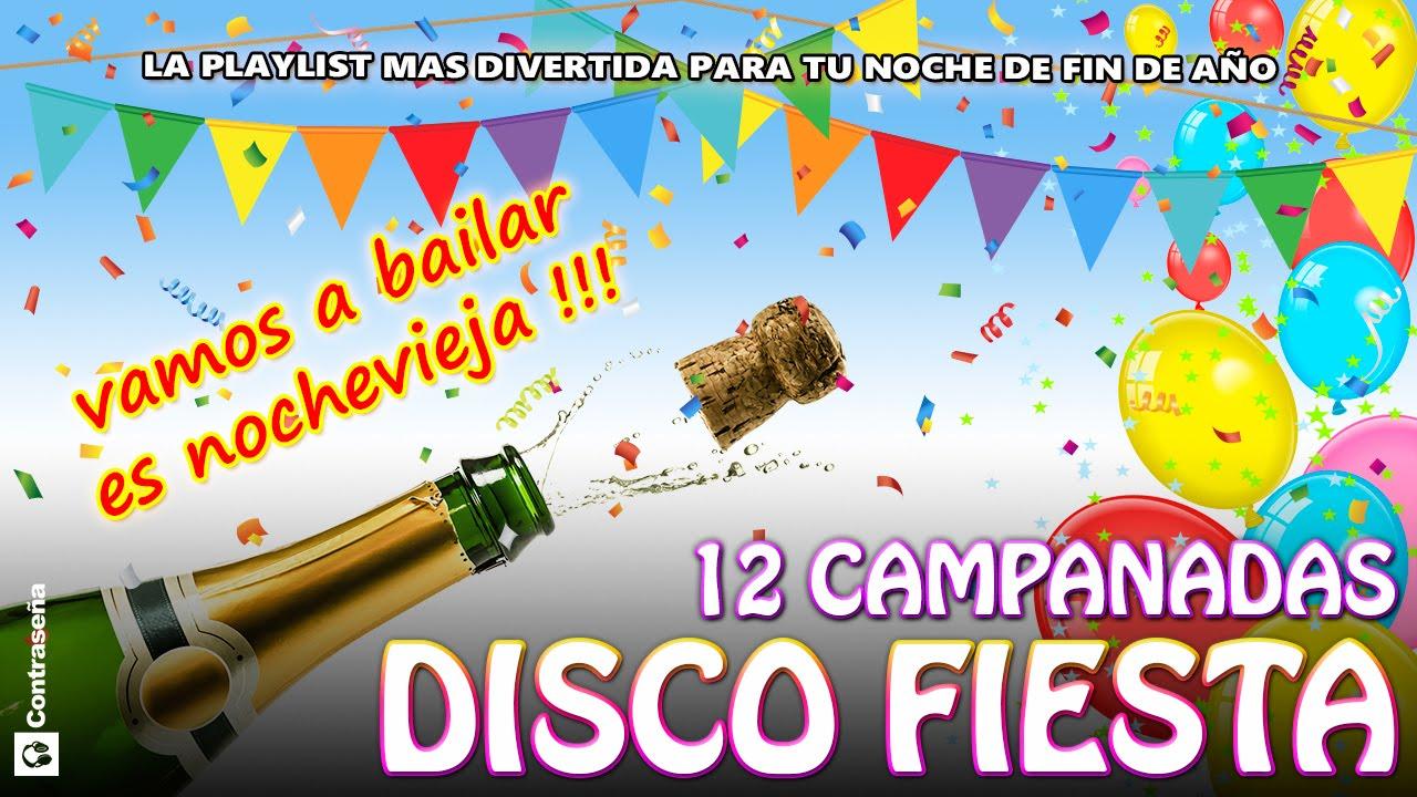 Musica Nochevieja Adios 2019 Hola 2020 Feliz Año Nuevo Disco Fiesta Mix Fin De Año Campanadas Youtube