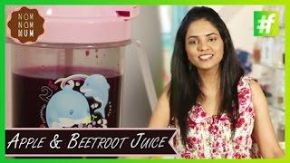 #fame food - Apple and Beetroot Juice For Kids | Nameeta Sohoni