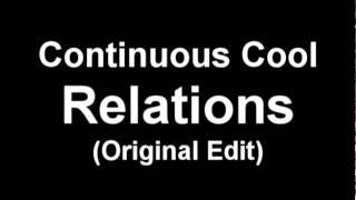 Continuous Cool - Relations (Original Edit)