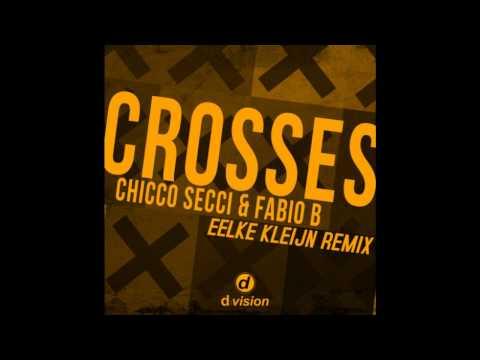 Chicco Secci & Fabio B - Crosses (Eelke Kleijn Remix)