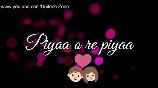 Download ❤ Piya O Re Piya || Atif Aslam Special💓|| Old : Love ❤ : Romantic 💏 WhatsApp Status  2017 😊 MP3 song and Music Video
