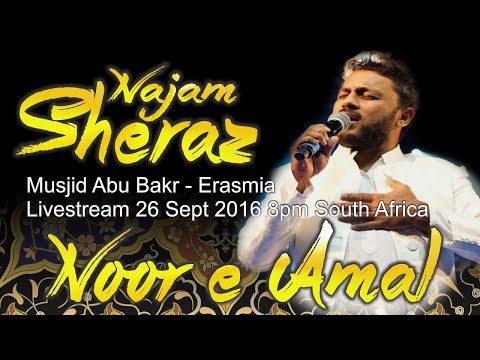 Noor-e-Amal - Najam Sheraz at Musjid Abu Bakr - Erasmia