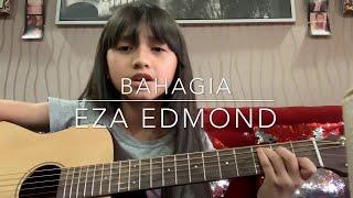 Bahagia_Eza Edmond | Alyssa Dezek (cover)