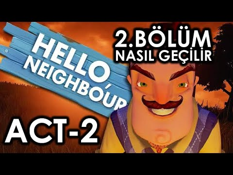 Hello Neighbor Act 2. Bölüm En Hızlı Geçme, Nasıl Geçilir,