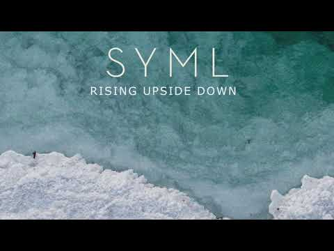"""SYML - """"Rising Upside Down"""" [Official Audio]"""